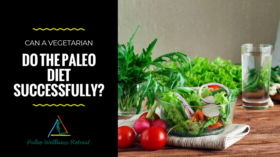 The Paleo Diet For Vegetarians